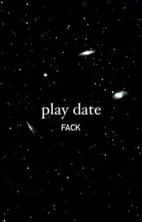 Play Date | Fack by trassholex