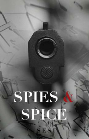 Spies & Spice ✔️ by its_Sesi