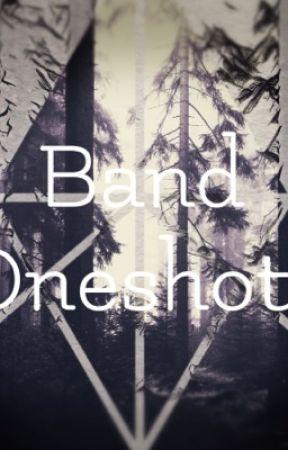 Band Oneshots by Psychosocialpath