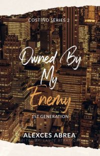 Costiño Series 2: Owned By My Enemy (HANDSOMELY COMPLETED) cover