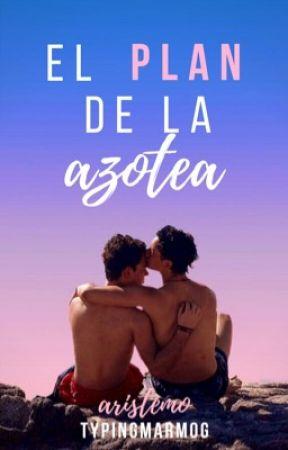 El Plan de la Azotea | Aristemo by typingmarmog