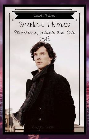 Sherlock Preferences, imaginas y One Shots  (Segunda temporada) by Guada_Sole34