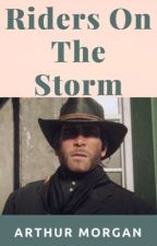 Riders On the Storm - Arthur Morgan by selinakyle1999