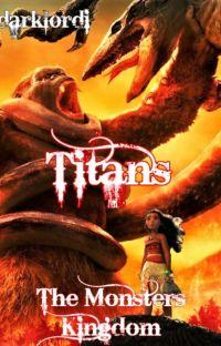 TITANS 2: The Monsters Kingdom (Moana / Kong - Disney Moana / Monsterverse) cover