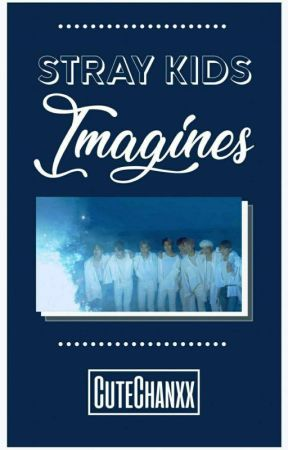 Stray Kids | Imagines by CuteChanxx