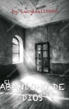 ABANDONADO POR DIOS by Lucyleal1020A