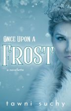 Once Upon A Frost | ✓ by tawniscripted