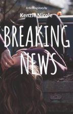 Breaking News by kenzie_nicole_