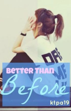 Better Than Before (A One Direction Fanfic) by ktpa19