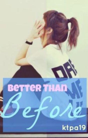 Better Than Before (A One Direction Fanfic)