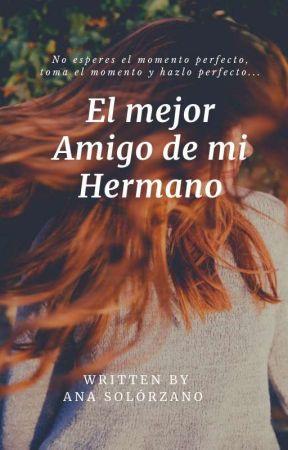 EL MEJOR AMIGO DE MI HERMANO by Cris-91