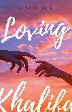 Loving khalifa by saratu__