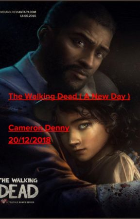 The Walking Dead ( A New Day ) by cambuddy