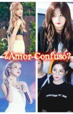 ¿Amor Confuso? by GabrielaMoonbyulMoon