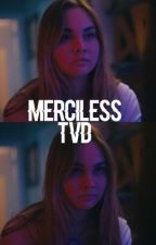 Merciless - TVD  [1] by arios2004
