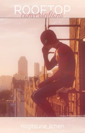 Rooftop Conversations - {Peter Parker} by nogitsune_lichen