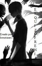 Esquizofrenia by Konatasan1