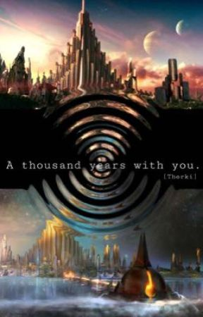 A thousand years with you. by Thetearsoftheevil