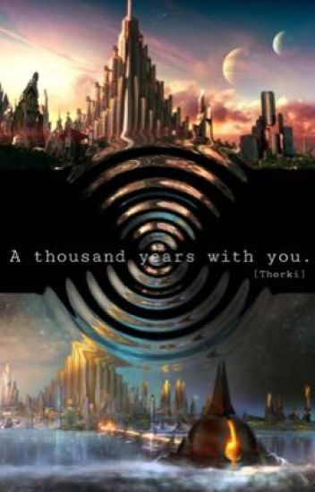 A thousand years with you.