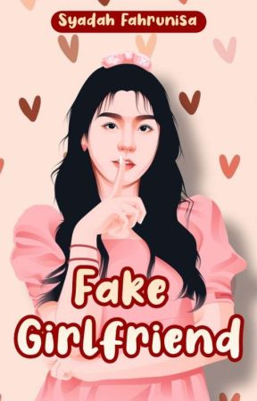 Fake Girlfriend [COMPLETED] by nyamuk_albino