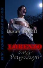 Busaw 2: LORENZO, Ang Pagdayo ni ionahgirl23