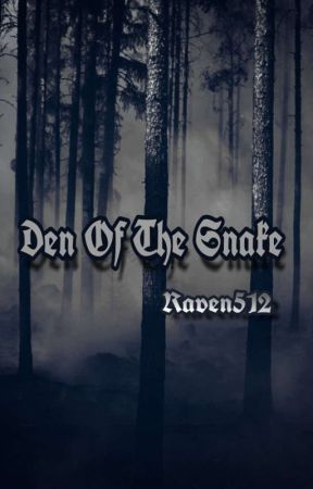 Den of the snake - by RavenUchiha512