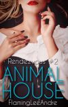 [///ON HOLD///] Animal House (Rendezvous #2) cover