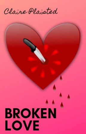 Branagan Files - Broken Love by ClairePlaisted