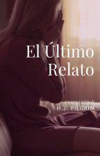El Último Relato by HjPilgrim