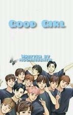 Good Girl [A The Boyz Fanfic] by moonrisenth