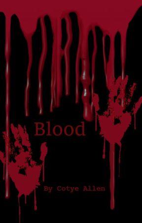 (Coming Soon) Blood -Book 1- by BlueDubz