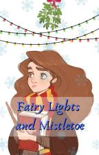 Fairy Lights and Mistletoe (Hermione x reader) by SpiderQueen8