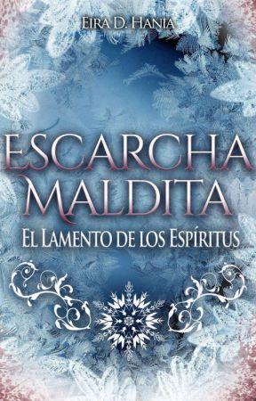 Escarcha Maldita: El Lamento de los Espíritus by EiraDHania