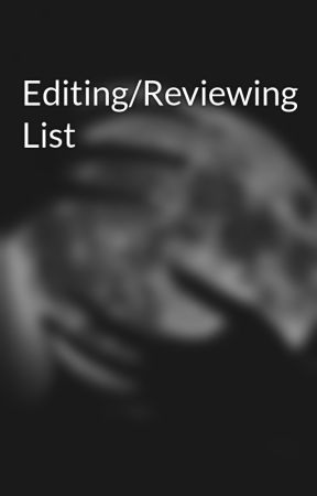 Editing/Reviewing List by DeviledPotato