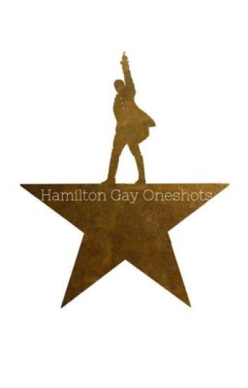 Hamilton Gay Oneshots