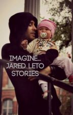 Imagine... A Short Jared Leto Fanfiction by FirstLove_Stories18
