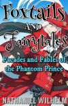 Foxtails and Fairytales: Facades and Fables of the Phantom Prince cover