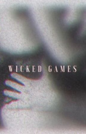 Wicked Games by daddysweed
