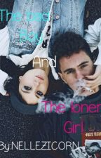 The bad boy and the loner girl by NotPerfect_SueMe