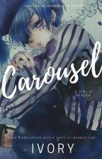 Carousel { A Ciel x Reader} || Modern AU by poisonxivory