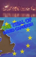 The Trial Of David Cameron by whytho25x_7