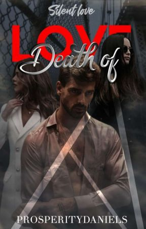 Death Of Love: Silent Love  by LadyDaniels1