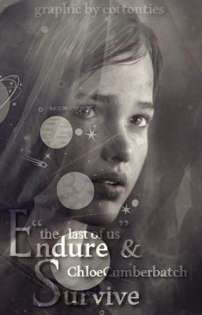 Endure & Survive- The Last Of Us FanFiction by ChloeCumberbatch