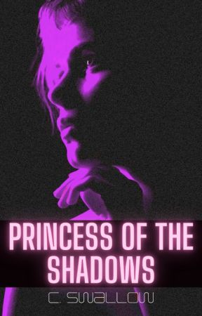Princess of the Shadows ➺ [FC Series Bk.2] by CSW1995