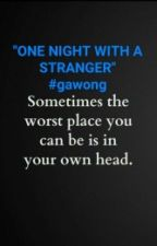 One Night With A Stranger by FckingPerfect08