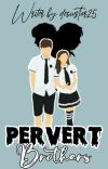 Pervert Brothers ( End ) Revisi cover