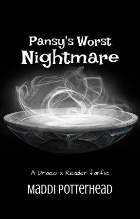 Pansy's Worst Nightmare (Draco x Reader) by lunxsdiary
