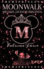 ♡Moonwalk || MJ Imagines ~ Volume Four♡ by TheMJPrincess