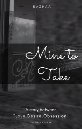 Mine to Take   HUNHAN  by OhNazhaa