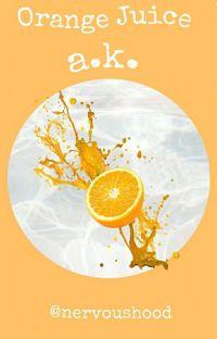 Orange Juice||A.K. cover